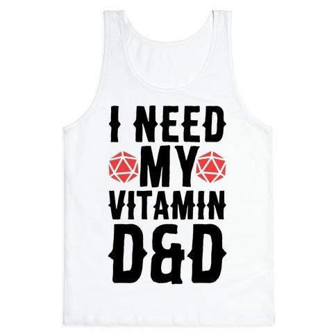 I Need My Vitamin D&D Tank Top
