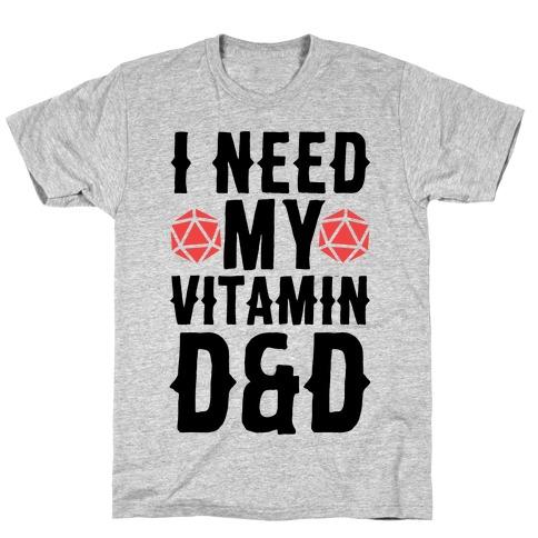 I Need My Vitamin D&D T-Shirt