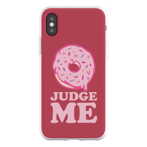 Donut Judge Me Phone Flexi-Case