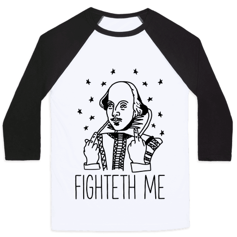 Fighteth Me Shakespeare Baseball Tee