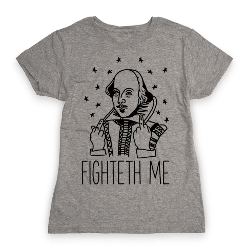Fighteth Me Shakespeare Womens T-Shirt