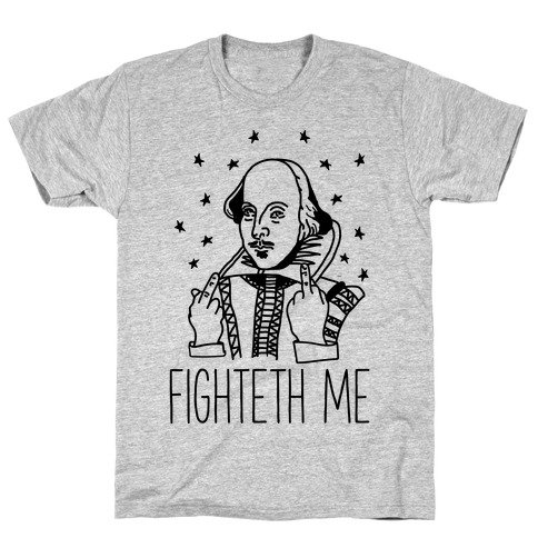Fighteth Me Shakespeare T-Shirt