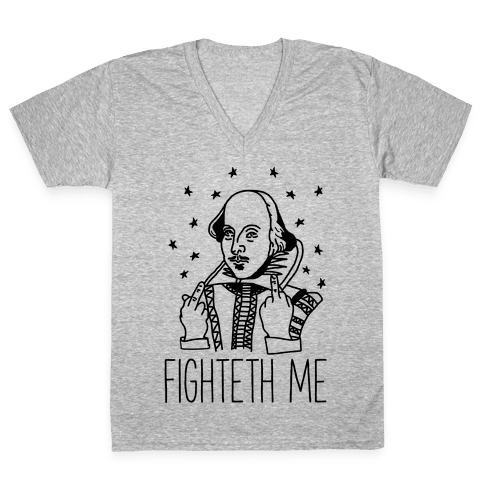 Fighteth Me Shakespeare V-Neck Tee Shirt