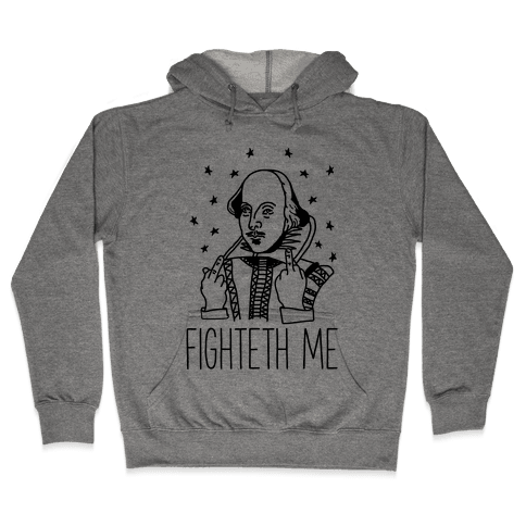 Fighteth Me Shakespeare Hooded Sweatshirt