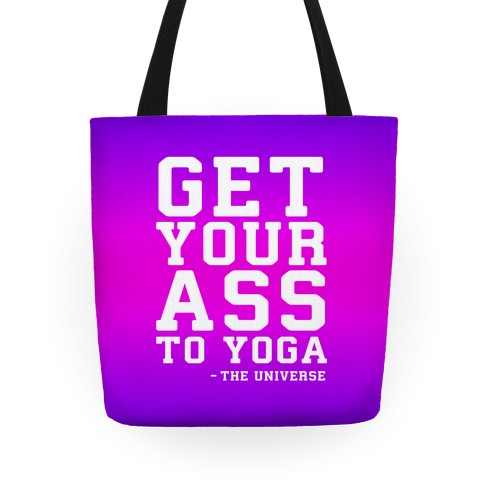 Get Your Ass To Yoga Tote