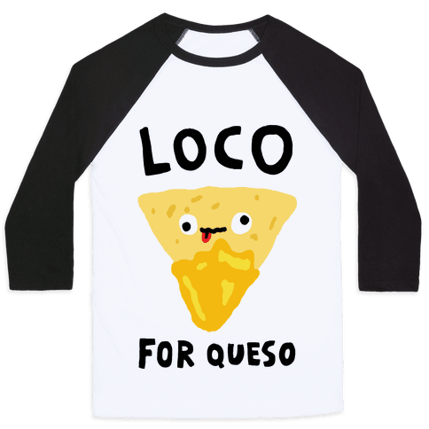 Loco For Queso Baseball Tee