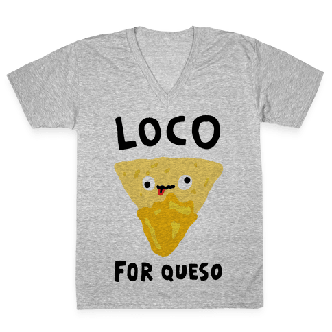 Loco For Queso V-Neck Tee Shirt