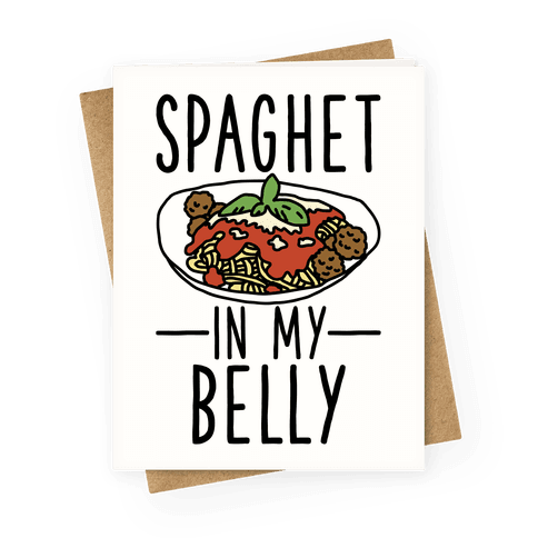 Spaghet in my Belly Greeting Card