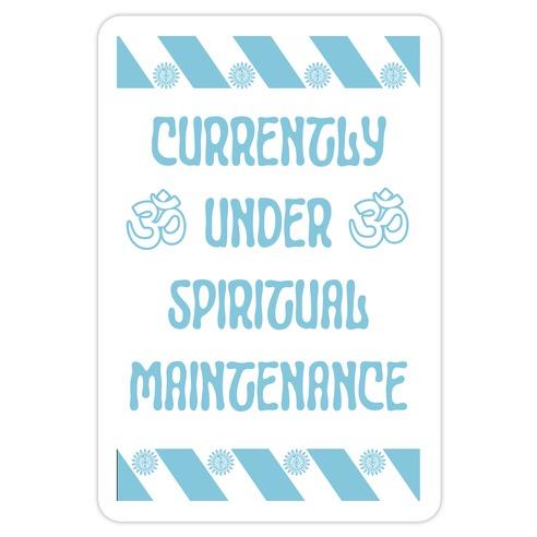 Currently Under Spiritual Maintenance Die Cut Sticker