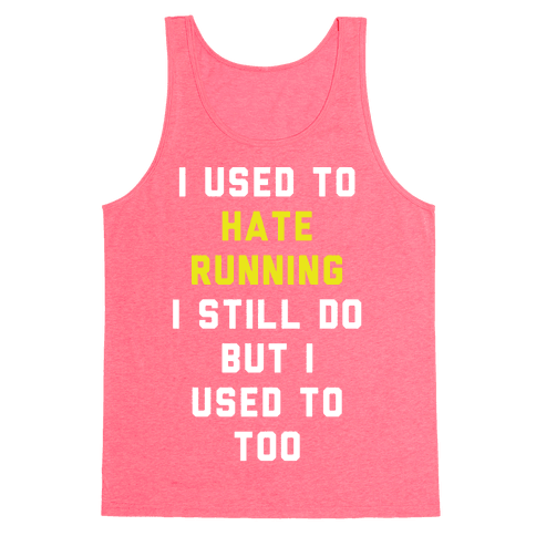 I Used To Hate Running Tank Top