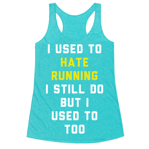 I Used To Hate Running