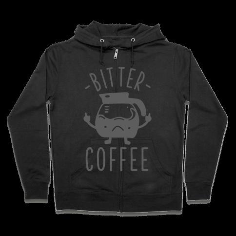 Bitter coffee Zip Hoodie