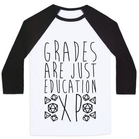 Grades Are Just Education XP Baseball Tee