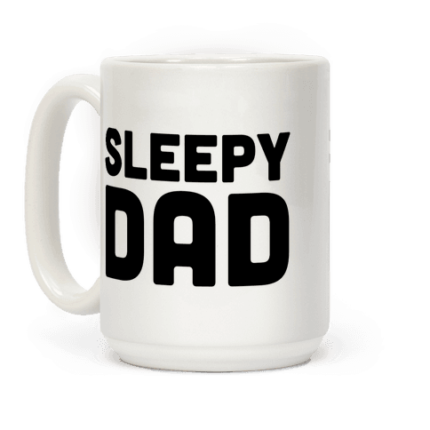 Sleepy Dad Coffee Mug