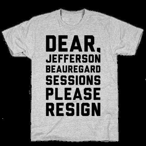 Dear Jefferson Beauregard Sessions Please Resign Mens T-Shirt