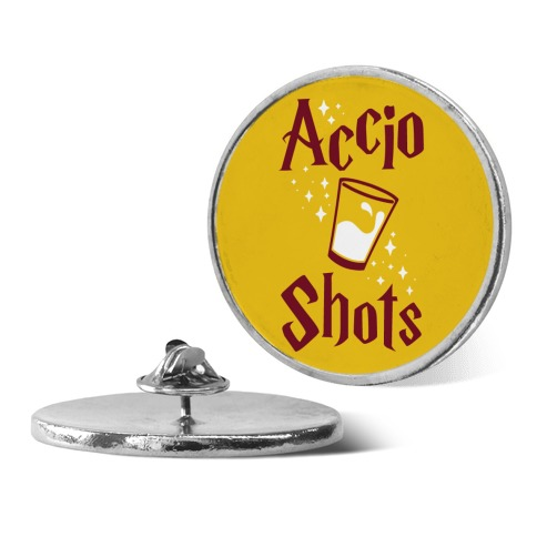 Accio Shots pin
