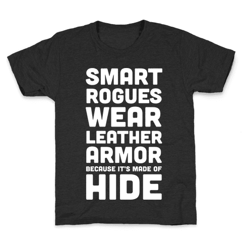 Smart Rogues Wear Leather Armor Kids T-Shirt