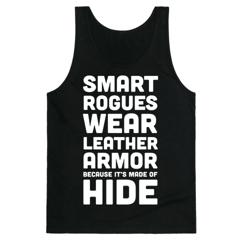 Smart Rogues Wear Leather Armor Tank Top