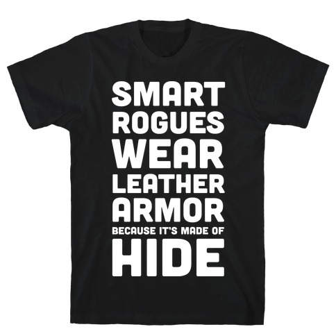 0919373f505a Smart Rogues Wear Leather Armor T-Shirt