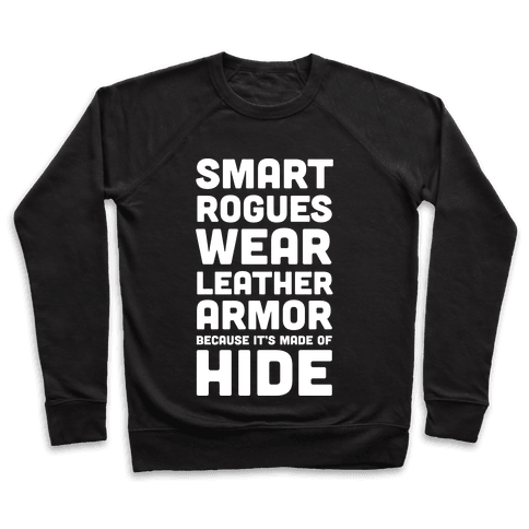 Smart Rogues Wear Leather Armor Pullover