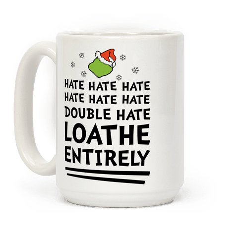 Loathe Entirely Coffee Mug