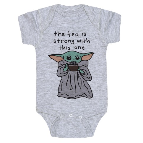 The Tea Is Strong With This One (Baby Yoda) Baby Onesy