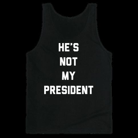 He's Not My President Tank Top