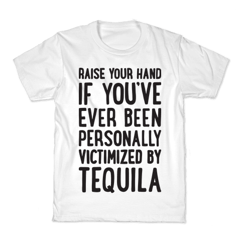 Personally Victimized By Tequila Kids T-Shirt