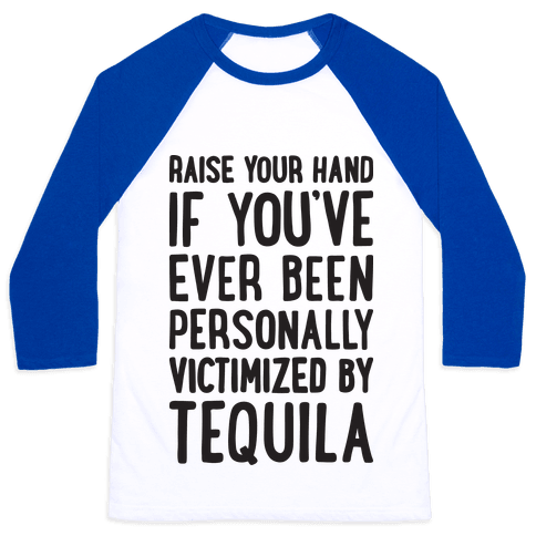 Personally Victimized By Tequila Baseball Tee