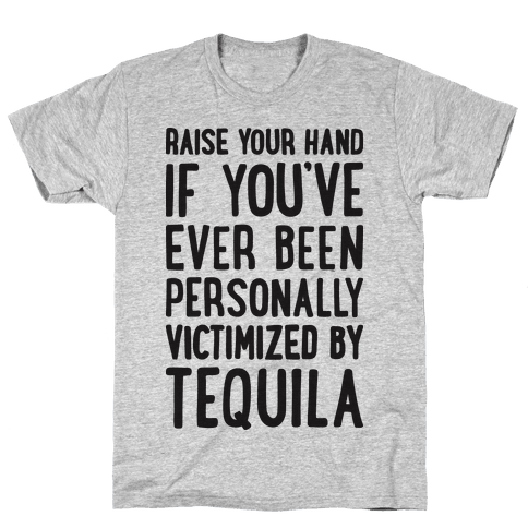 Personally Victimized By Tequila Mens T-Shirt