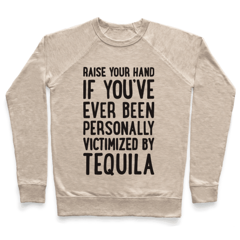 Personally Victimized By Tequila Pullover