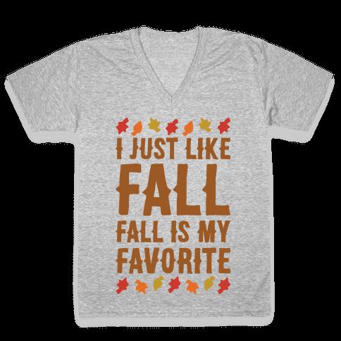 I Just Like Fall Fall Is My Favorite Parody White Print V-Neck Tee Shirt