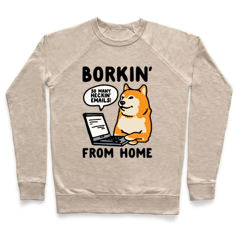 Borkin' From Home Pullover