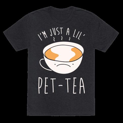 I'm Just A Lil' Pet-tea White Print