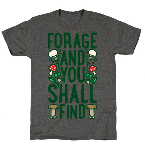 Forage And You Shall Find T-Shirt