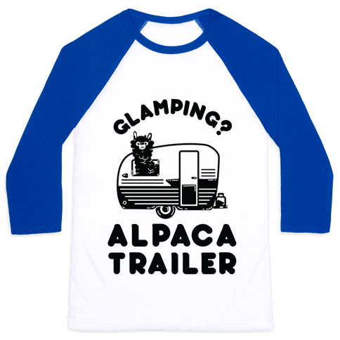 Glamping? Alpaca Trailer Baseball Tee