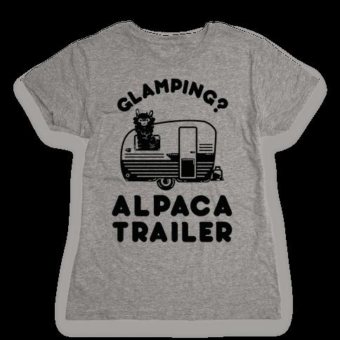 Glamping? Alpaca Trailer Womens T-Shirt
