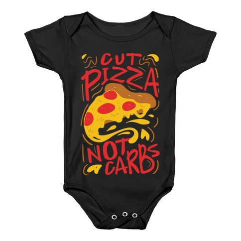 Cut Pizza, Not Carbs Baby Onesy
