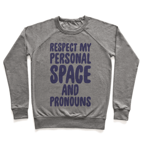 Respect My Personal Space and Pronouns Pullover