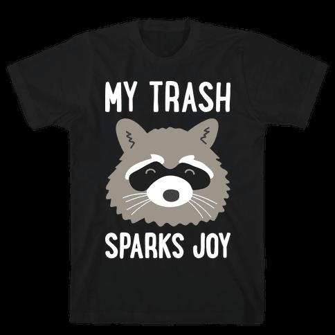 My Trash Sparks Joy Raccoon Mens T-Shirt