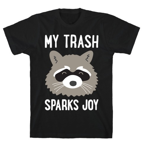 My Trash Sparks Joy Raccoon Mens T-Shirt