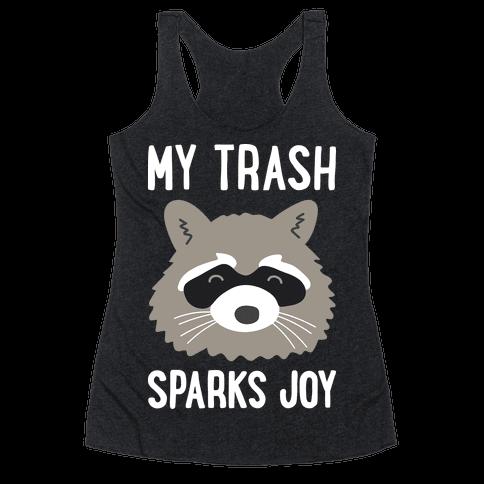 My Trash Sparks Joy Raccoon Racerback Tank Top