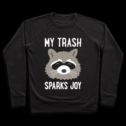 My Trash Sparks Joy Raccoon Pullover