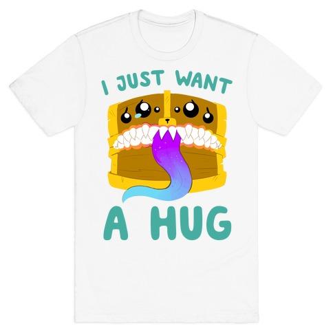 I Just Want A Hug T-Shirt