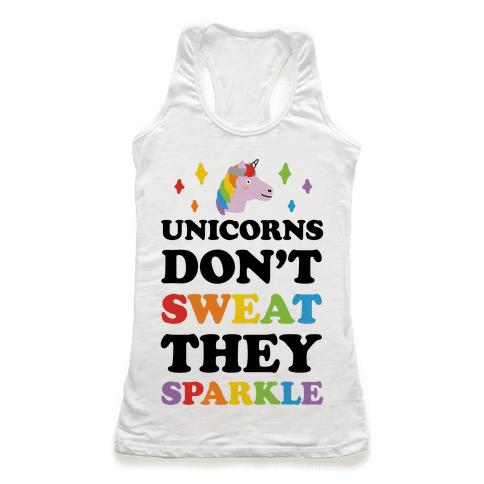 Unicorns Don't Sweat They Sparkle Racerback Tank Top