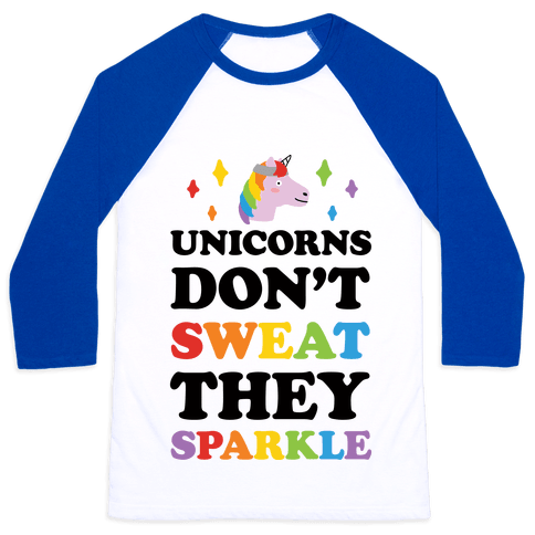 Unicorns Don't Sweat They Sparkle Baseball Tee