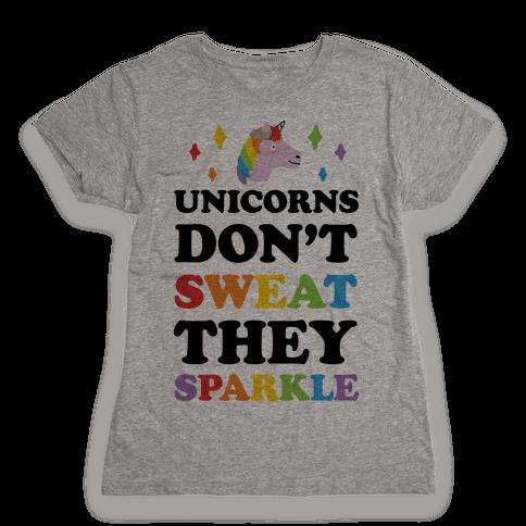 Unicorns Don't Sweat They Sparkle Womens T-Shirt