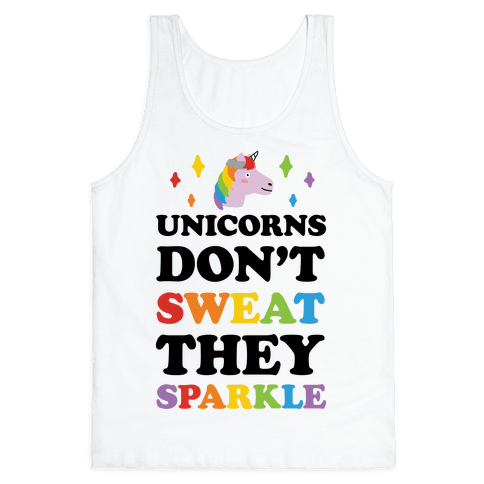 Unicorns Don't Sweat They Sparkle Tank Top