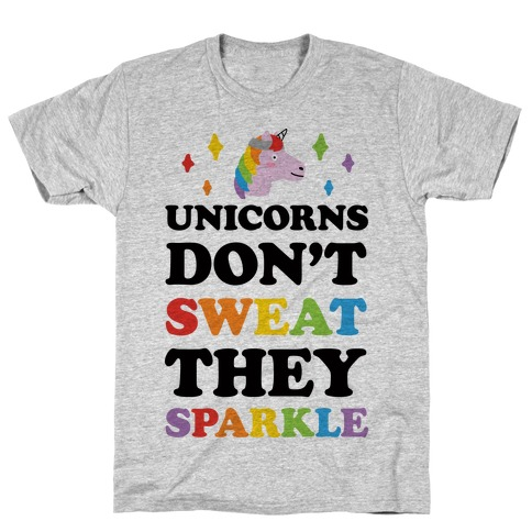 Unicorns Don't Sweat They Sparkle T-Shirt