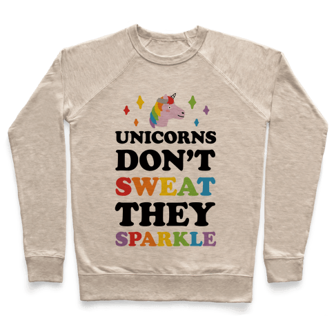 Unicorns Don't Sweat They Sparkle Pullover